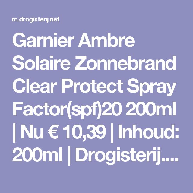 Garnier Ambre Solaire Zonnebrand Clear Protect Spray Factor(spf)20 200ml | Nu € 10,39 | Inhoud: 200ml | Drogisterij.net