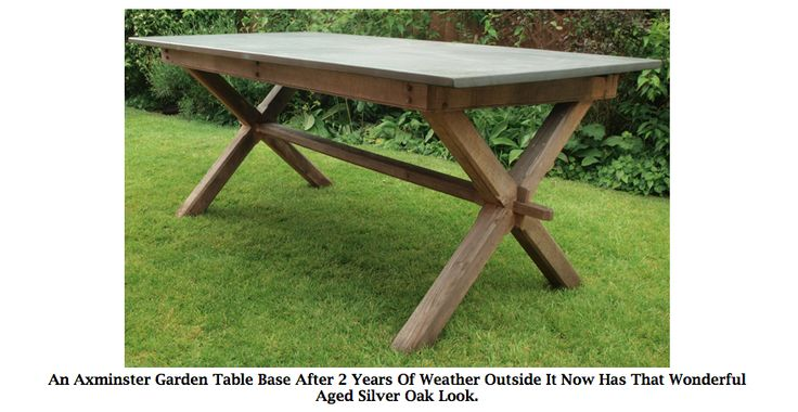 An Axminster Garden Table Base After 2 Years Of Weather Outside It Now Has That Wonderful Aged Silver Oak Look. www.slatetoptables.com