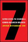 Seven Steps to Leading a Gender-Balanced Business by Avivah Wittenberg Cox: Bringing a business into successful gender balance requires leaders who have a strategic understanding of the considerable economic benefits that lie untapped in the female population--in their roles both as customers and as talent--and the competencies needed to work across genders. Wittenberg-Cox tells us how and why gender balance needs to happen now--and how to achieve it. Via Harvard Business Press