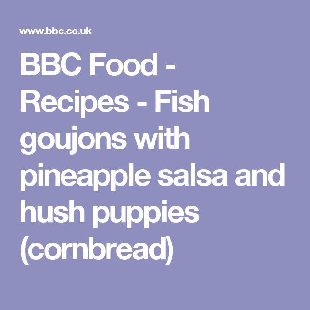 BBC Food - Recipes - Fish goujons with pineapple salsa and hush puppies (cornbread)