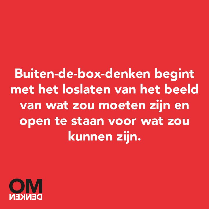 Out of the box denken. En doen.