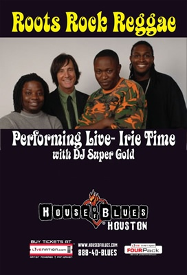 http://www.irietime.com/picts/live-1.jpg    IRIE TIME at House of Blues - Houston poster