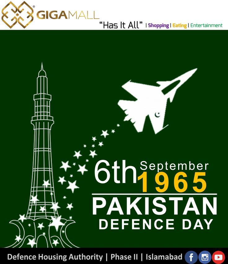 | GIGA MALL | - 6TH SEPTEMBER 1965 PAKISTAN DEFENCE DAY 2017  SALUTE TO THE GUARDIANS OF OUR NATION BY REIGNITING THE SPIRIT OF 1965.  TAGS:  #GigaMall #Giga #Mall #GigaMallHasItAll #ShoppingMall #GigaMallWTC #WTCIslamabad #WTC #WTCISB #DowntownGiga #GigaGroup #AlGhurairGiga #Islamabad #ISB #DHA #DHAISB #Pakistan #Hyperstar #LifeStyle #Shopping #InstaDaily #InstaShopping #InstaUpdate #InstaFollow #Instagram #POTD #DefenceDay #6thSeptember1965 #6thSept #PakDefenceDay