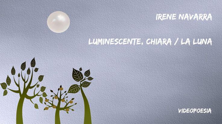 Irene Navarra - Luminescente, chiara / la luna.