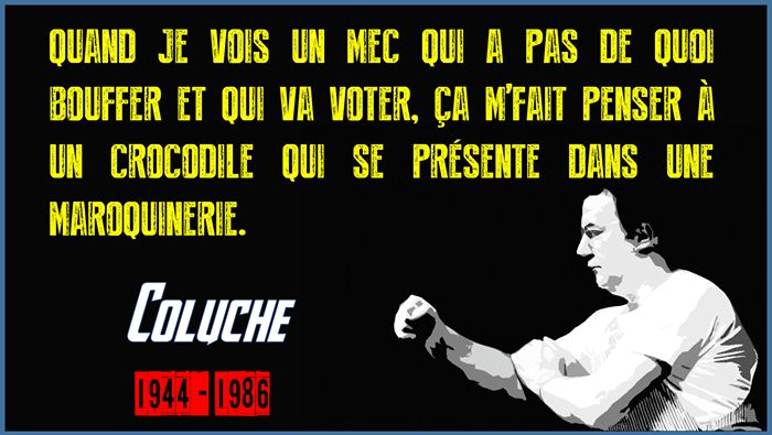 Citation de Coluche | Inform'Action