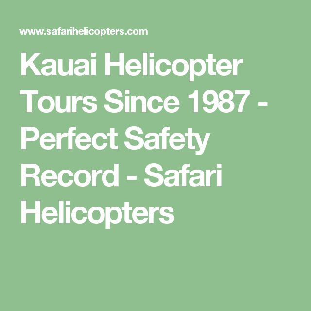 Kauai Helicopter Tours Since 1987 - Perfect Safety Record - Safari Helicopters