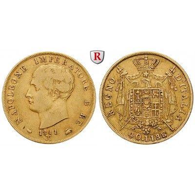 Italien, Königreich, Napoleon I., 40 Lire 1811, 11,61 g fein, ss: Napoleon I. 1805-1814. 40 Lire 11,61 g fein, 1811 M. Friedb. 5;… #coins