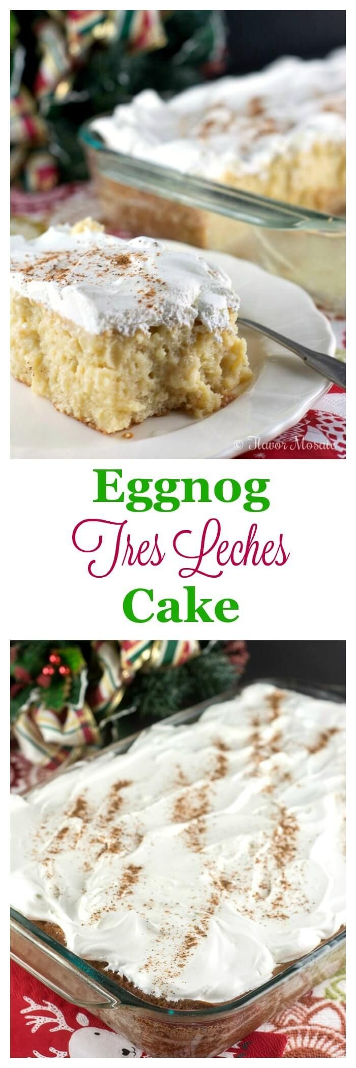 This sweet, moist, rich Eggnog Tres Leches Cake recipe makes a unique and impressive Christmas or holiday dessert that your family, friends and guests will love. ~ http://FlavorMosaic.com