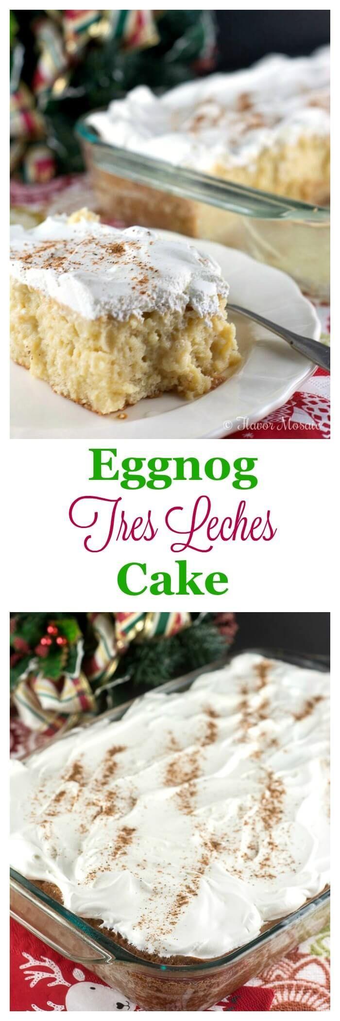 This sweet, moist, rich Eggnog Tres Leches Cake recipe makes a unique ...