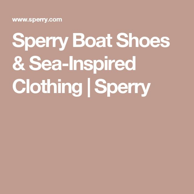 Sperry Boat Shoes & Sea-Inspired Clothing | Sperry