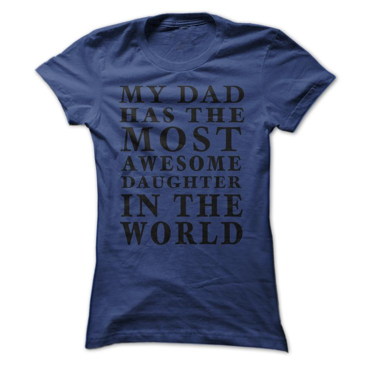 (Tshirt Perfect Sale) My Dad Has The Most Awesome Daughter Teeshirt Online Hoodies, Funny Tee Shirts