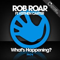 Rob Roar Ft. Keithen Carter - What's Happening? Preview by Phonetic Recordings on SoundCloud
