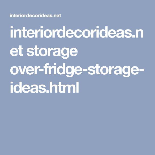 interiordecorideas.net storage over-fridge-storage-ideas.html