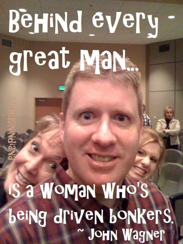 """""""Behind every great man is a woman who's being driven bonkers."""" ~ John Wagner #quotes (creator of MAXINE)"""
