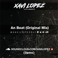 Xavi Lopez - An Beat (Original Mix) de XAVI LOPEZ en SoundCloud