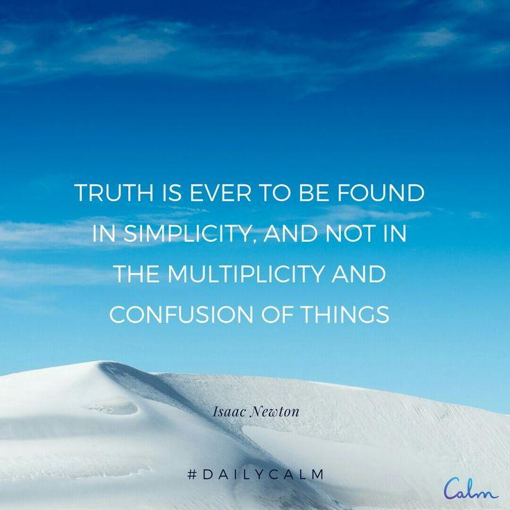 진실은 복잡하지 않은 단순한 상태에서 발견하게 된다.