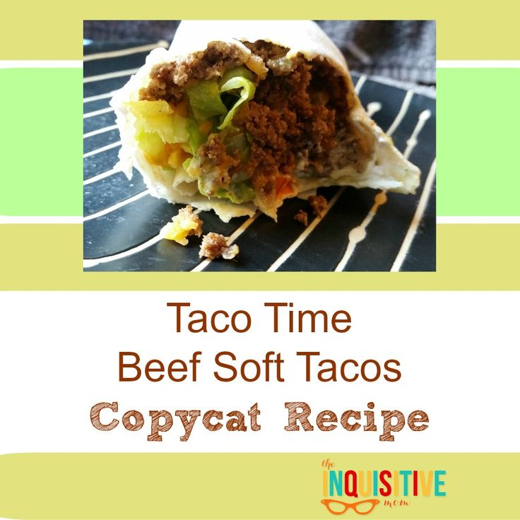 Taco Time Beef Soft Tacos Copycat Recipe from The Inquisitive Mom. Easy, flavorful, and delicious - just like the restaurant favorite.