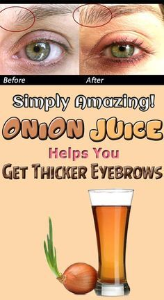 Simply Amazing! Onion Juice Helps You Have Thicker Eyebrows