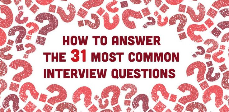How to Answer the 31 Most Common Interview Questions | The Muse