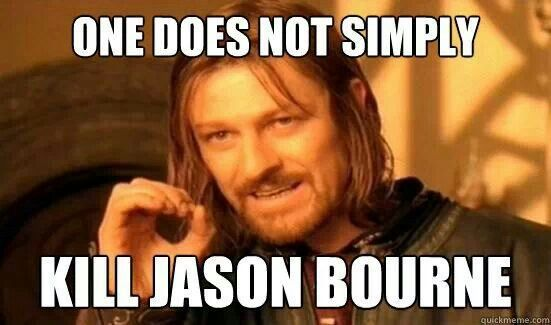 Jason Bourne meme.