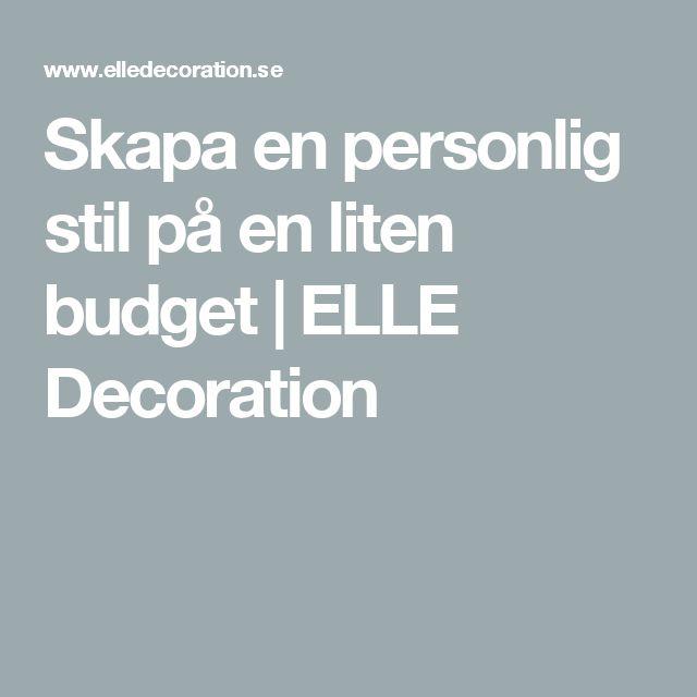 Skapa en personlig stil på en liten budget   ELLE Decoration