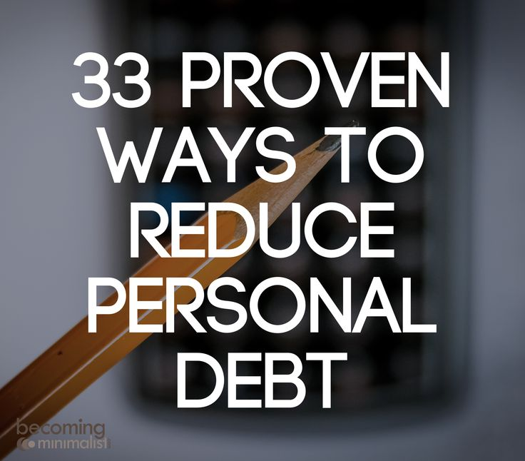 33 Proven Ways to Reduce Personal Debt | Becoming Minimalist