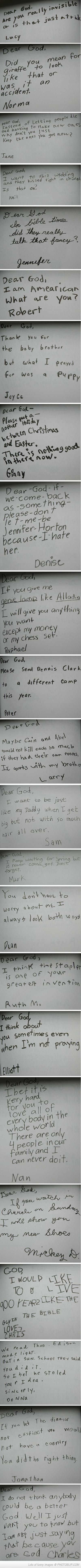 'Dear God' letters from some little tikes. I especially like the one thanking God for the brother but she asked for a puppy. I may have felt that way at one point...Hahah