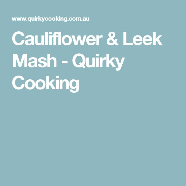 Cauliflower & Leek Mash - Quirky Cooking