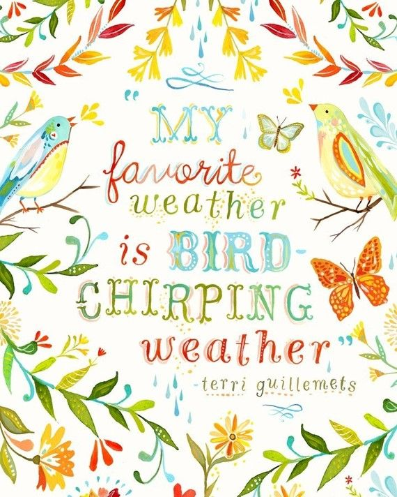 Nice Bird Chirping Weather Art Print | Watercolor Quote | Inspirational Wall Art | Hand Lettering | Katie Daisy | 8x10 | 11x14