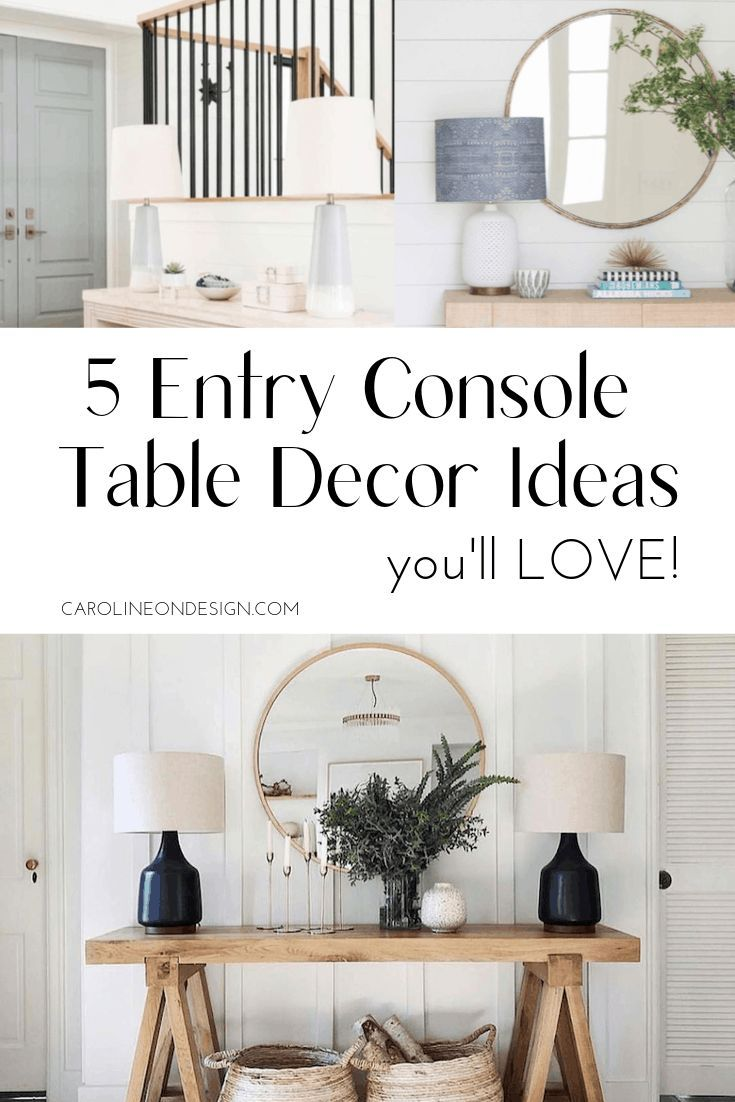 5 Entry Console Table Decor Ideas You Ll Love Caroline On Design In 2020 Entry Console Table Console Table Decorating Foyer Table Decor