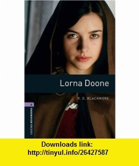 Oxford Bookworms Library Lorna Doone Level 4 1400-Word Vocabulary (Oxford Bookworms, Library Human Interest) (9780194791779) R.D Blackmore , ISBN-10: 0194791777  , ISBN-13: 978-0194791779 ,  , tutorials , pdf , ebook , torrent , downloads , rapidshare , filesonic , hotfile , megaupload , fileserve