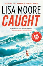 Caught - Lisa Moore - Ground Floor - C813.6 M822C 2014