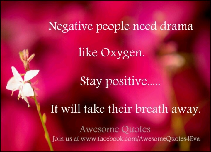 Negative People Need Drama Quotes Quotes