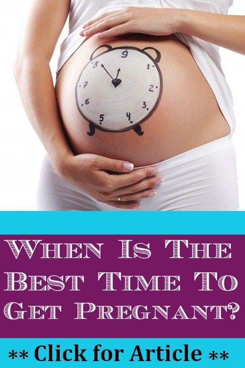 When Is The Best Time To Get Pregnant 21