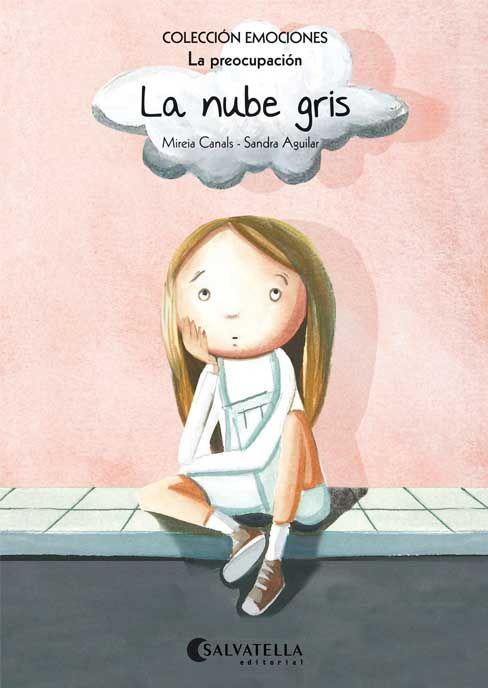 Mireia Canals, Il·lustradora Sandra Aguilar .Colección emociones.La preocupación .+ de 7 años.També en català.