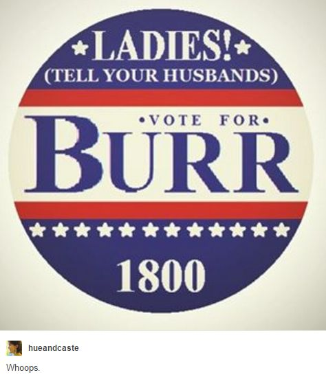Hey Burr, can you run in this election, please? PLEASE??? I'd pick you over any of these candidates any day...