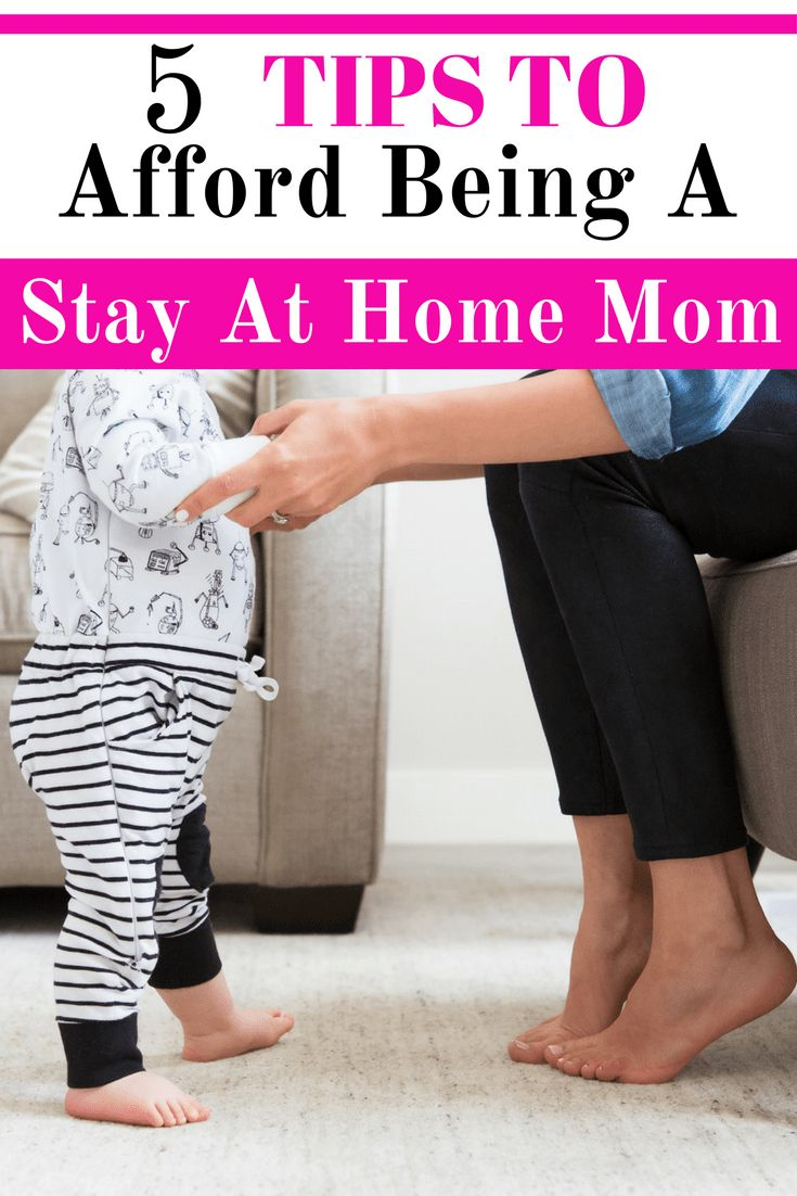5 Tips To Afford Being A Stay At Home Mom. 5 Things You Can Do Today. | Stay at home mom, Stay ...