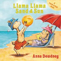 Llama Llama Sand & Sun, by Anna Dewdney - Read along with Llama Llama as he splashes in the waves and plays in the sand in this brand-new touch-and-feel board book!