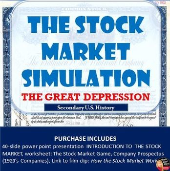 Stock Market Simulation Game (U.S. History) This is a great fun and interactive game to play with your secondary U.S. History students when studying the causes of the Great Depression. The presentation begins with an engaging introduction to the stock market. Very detailed directions are then given to play the stock market simulation game.