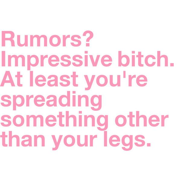 Rumors/false accusations - whatever...move on with your pathetic life.  Oh, and have a great day lol.