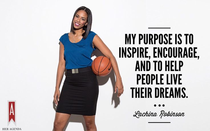 """My purpose is to inspire, encourage, and to help people live their dreams."" -LaChina Robinson via Her Agenda"