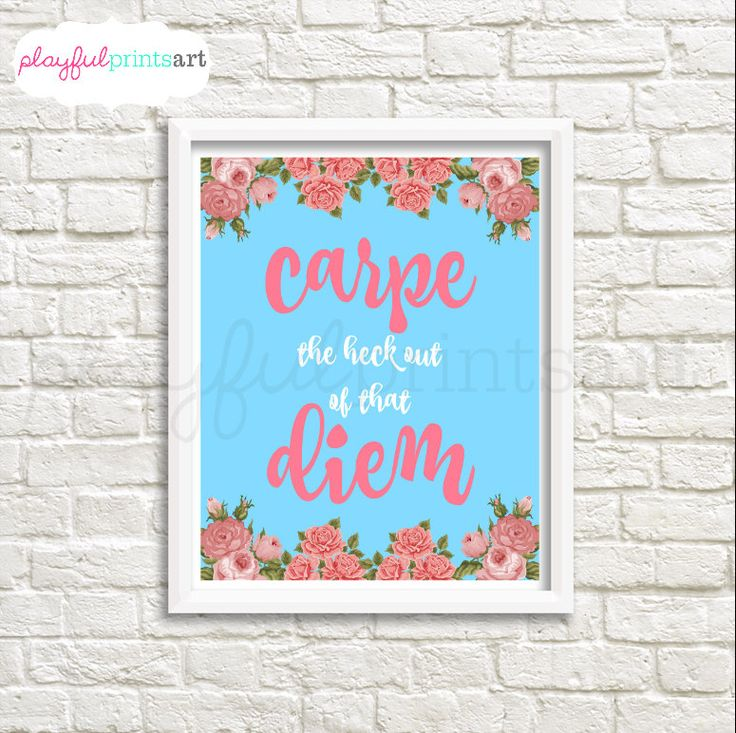Carpe the heck out of that Diem Print, 8x10, Instant Download by playfulprintsart on Etsy