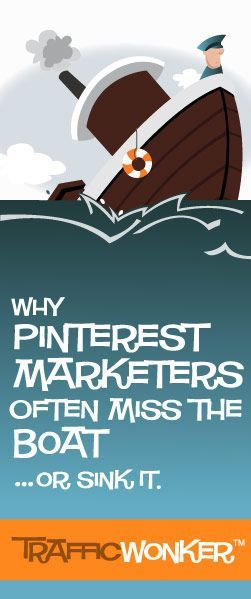 Interested in knowing why so many Pinterest marketer's miss the boat... or sink it? Click to learn tips that will get your boat sailing strong. (Pinterest Marketing Tips for Business)