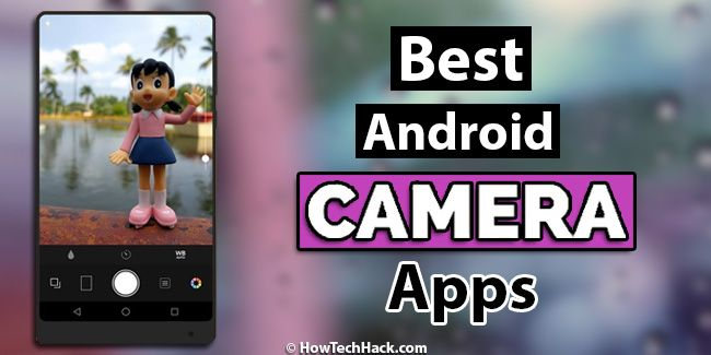 Top 10 Best Android Camera Apps of 2018 #Top10 #Best #Android #Camera #Apps #DSLR #HD #HowTechHack #2K18