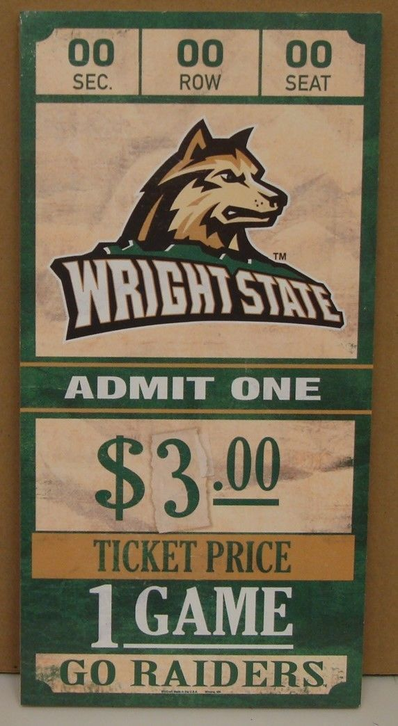 """WRIGHT STATE RAIDERS GAME TICKET ADMIT ONE GO RAIDERS WOOD SIGN 6""""X12'' WINCRAFT"""