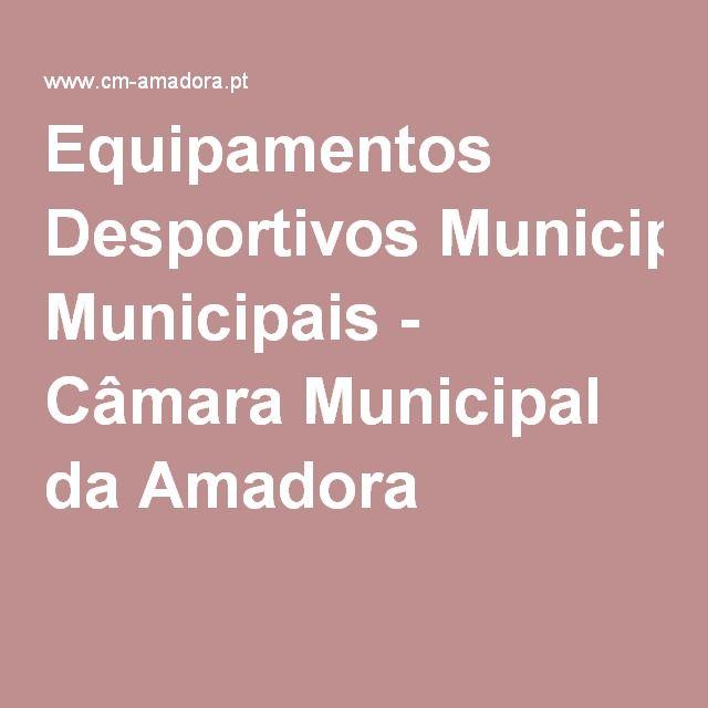 Equipamentos Desportivos Municipais - Câmara Municipal da Amadora