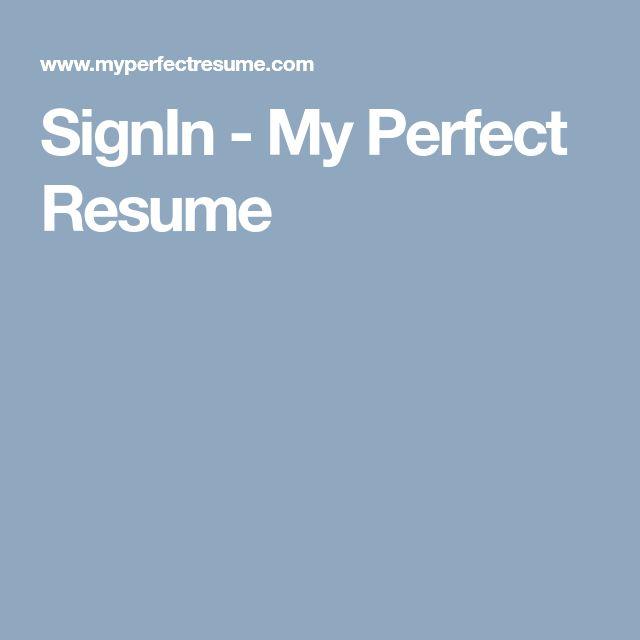 Best 25 Perfect Resume Ideas On Pinterest Job Search Job Myperfect Resume    Myperfect Resume  My Perfect Resume.com