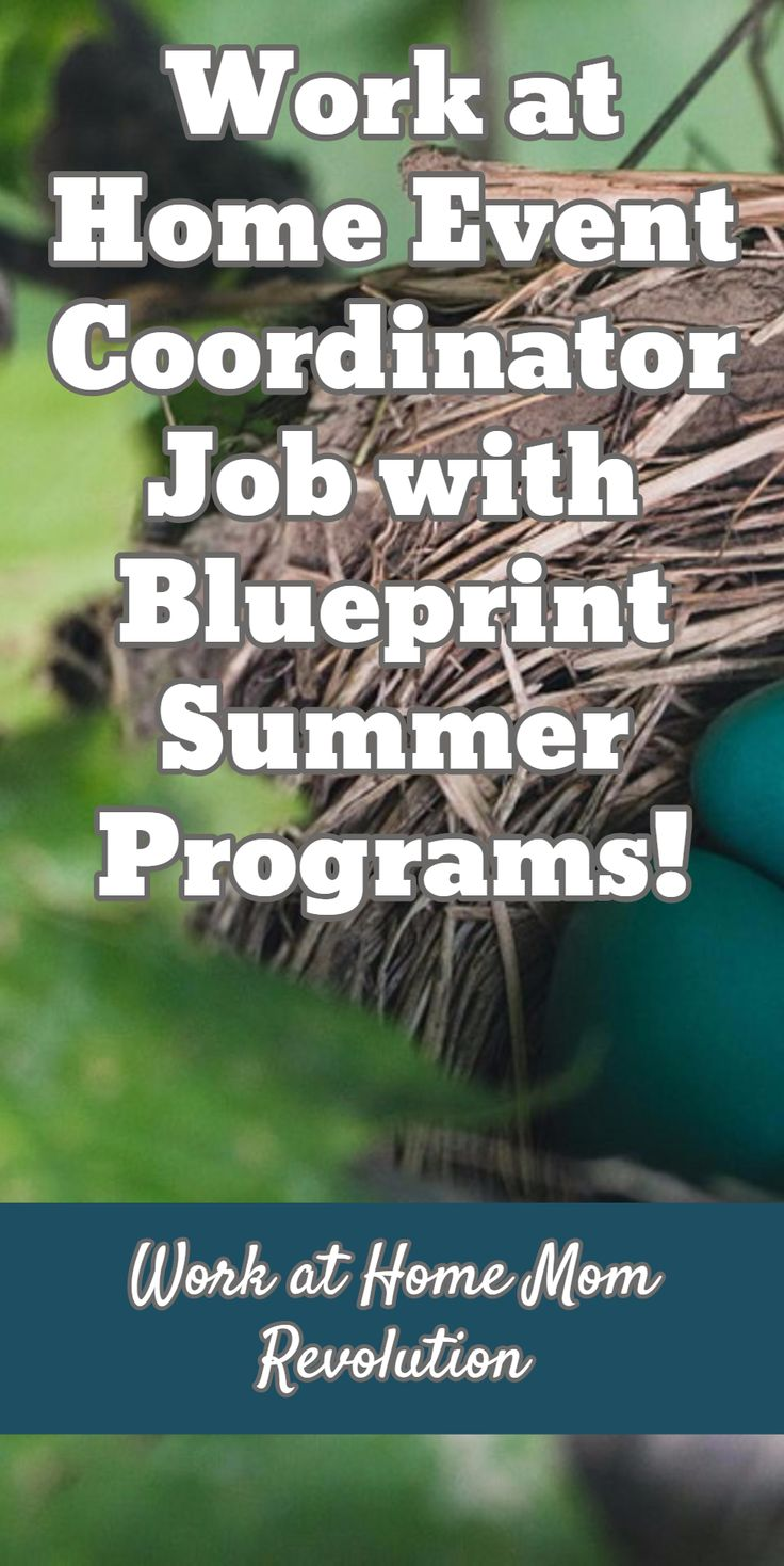 Work at Home Event Coordinator Job with Blueprint Summer Programs! / Work at Home Mom Revolution