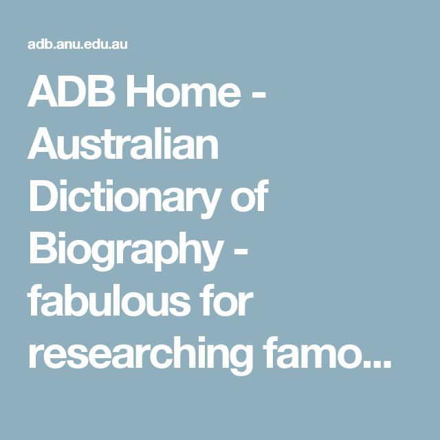 ADB Home - Australian Dictionary of Biography - fabulous for researching famous Australians
