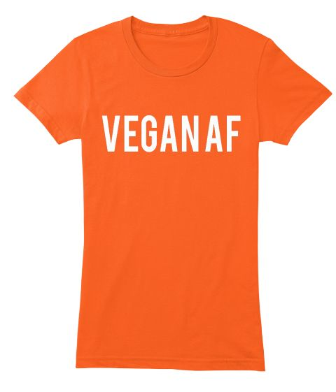 Vegan Af Orange Women's T-Shirt Front. American Apparel Women's Fitted Tee. All Colors Available.
